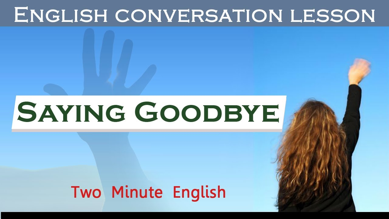 how to say goobye