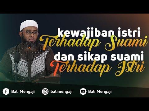 Kewajiban Istri Terhadap Suami & Sikap Suami Terhadap istri - Ustadz Nizar Saad Jabal, Lc, M.Pd