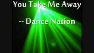 Watch Dance Nation You Take Me Away video
