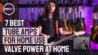 7 Best Tube Amps For Home Use - The valve amp sound at lower volumes Part 1