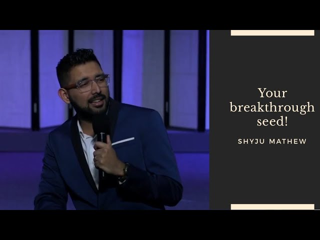 Your Breakthrough Seed! Pastor Shyju Mathew