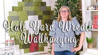 FREE Quilt Pattern: Half Yard Wreath Wall Hanging | Shortcut Quilt | Fat Quarter Shop