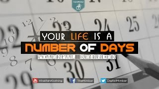 Your life is a Number of Days – Powerful Reminder