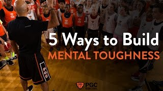 5 Ways to Build Mental Toughness | PGC Basketball | Championship Habits