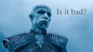 Is Game of Thrones Season 8 Bad?