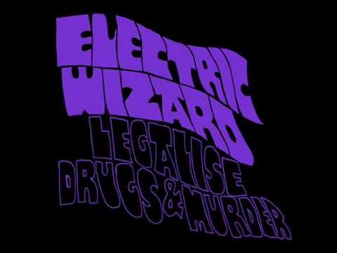 Electric Wizard - Legalise Drugs And Murder