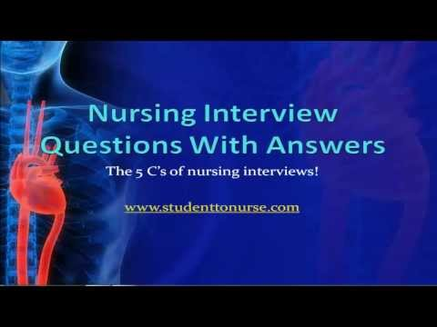 Nursing Interview Qustions With Answers, The 5 C's Of Nursing Interviews video