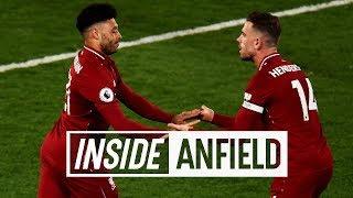 Inside Anfield: Liverpool 5-0 Huddersfield | Alex Oxlade-Chamberlain returns to action