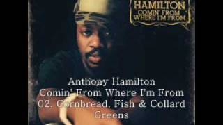 Watch Anthony Hamilton Cornbread Fish  Collard Greens video