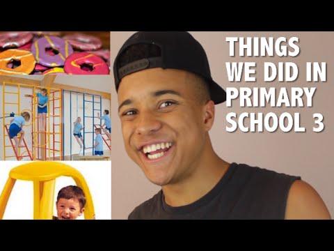 THINGS WE DID IN PRIMARY SCHOOL 3 - 09/30/2014