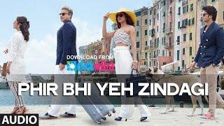 Phir Bhi Yeh Zindagi'Full AUDIO Song  Dil Dhadakne Do
