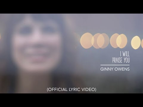 Ginny Owens - I Will Praise You