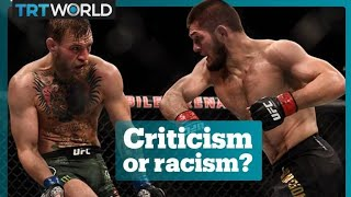 McGregor vs Khabib: criticism or racism?