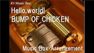 "Hello,world!/BUMP OF CHICKEN [Music Box] (Anime ""Blood Blockade Battlefront"" OP)"