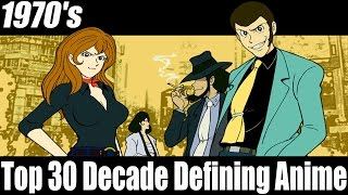 Top 30 Decade Defining Anime: 1970's [HD]