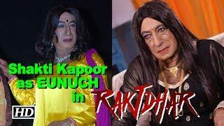 Shakti Kapoor as EUNUCH in 'Raktdhar'