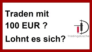 Traden lernen mit 100 EUR möglich? DIE Wahrheit (Daytrading Forex Aktien Trading lernen Anfänger)