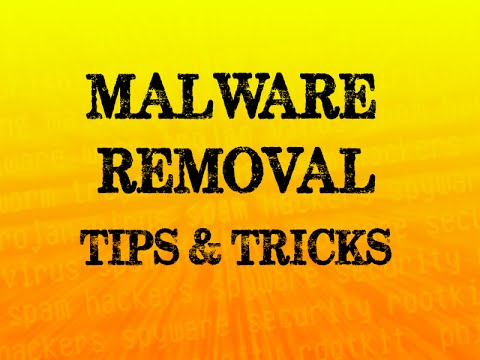 Malware Removal Tips and Tricks