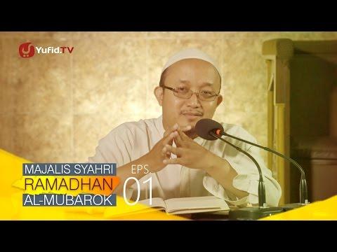 Kajian Kitab: Majalis Syahri Ramadhan Al Mubarok Eps. 1 - Ustadz Aris Munandar