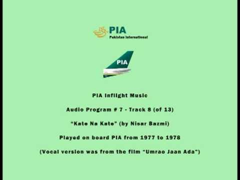PIA Pakistani Inflight Music (07.08) - Kate Na Kate (by Nisar...