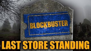 There Will Soon Be Only ONE Blockbuster Video Left, And It Makes Me Sad