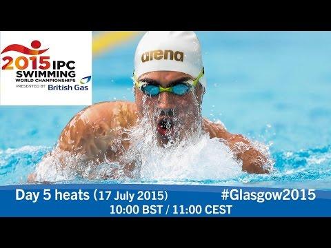 Day 5 heats | 2015 IPC Swimming World Championships, Glasgow