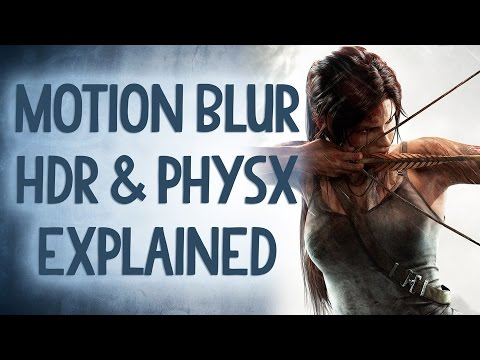 Yet More PC GFX Explained! Motion Blur, HDR, PhysX, and More - Reality Check