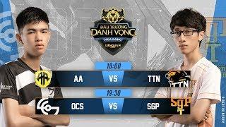 AA vs TTN | OCS vs SGP - Ngày 3 Tuần 4 - Đấu Trường Danh Vọng Mùa Đông 2018