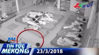 Xử lý 2 giáo viên dùng chân hất trẻ   TIN TỨC MEKONG - 23/3/2018