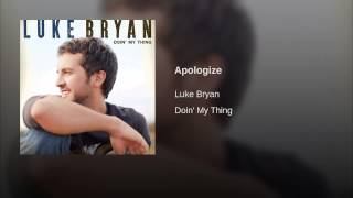 Luke Bryan Apologize