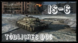 Let's Play World of Tanks | IS-6 | Das tödliche Duo [ Gameplay - German - Deutsch ]
