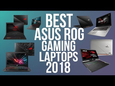 BEST ASUS ROG GAMING LAPTOP 2018   TOP 10 BEST ASUS REPUBLIC OF GAMERS LAPTOPS 2018