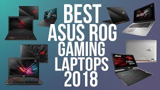 BEST ASUS ROG GAMING LAPTOP 2018 | TOP 10 BEST ASUS REPUBLIC OF GAMERS LAPTOPS 2018