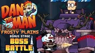 Dan the Man - FROSTY PLAINS - BOSS FIGHT
