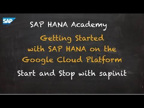 SAP HANA Academy - Getting Started with SAP HANA on GCP: Start & Stop - sapinit [2.0 SPS 02]