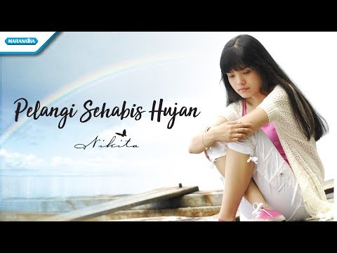 Nikita - Pelangi Sehabis Hujan (official Lyric Video) video