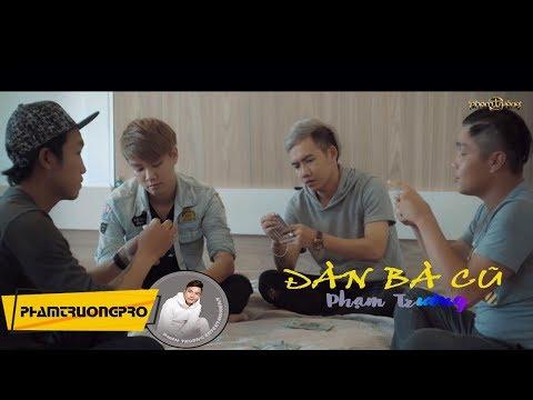 ĐÀN BÀ CŨ - PHẠM TRƯỞNG MV 4K (5 Phút) thumbnail