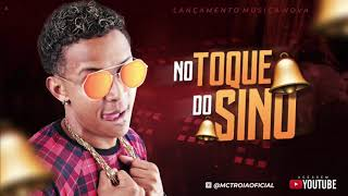 MC TROIA - NO TOQUE DO SINO - MÚSICA NOVA