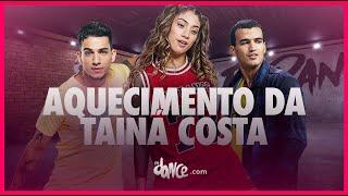 Aquecimento da Tainá Costa - Tainá Costa | FitDance TV (Coreografia) Dance Video