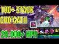 CHO'GATH 100+ STACK (YÜK) ULTI!! 20.000+ CAN!!