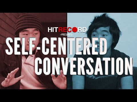 A Self-Centered Conversation