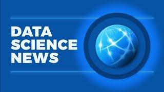 DATA SCIENCE NEWS - VR, CLOUD ML, HEALTHCARE