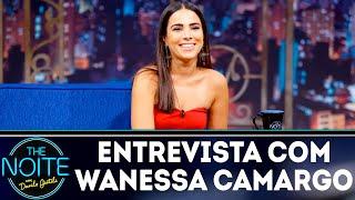 Entrevista Com Wanessa Camargo The Noite 29 11 18