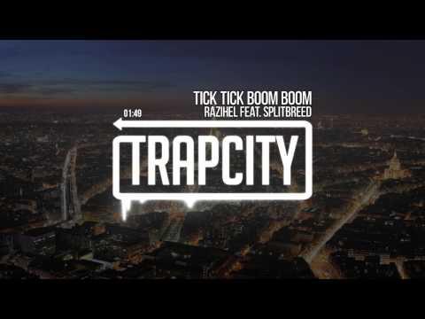 Razihel - Tick Tick Boom Boom (ft. Splitbreed) [Trap City Release]