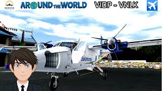 FSX World Tour | DHC6 (VIDP - VNLK) Episode 3