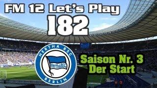 "Let's Play FM 12 [#182] - ""Neue Saison, neues Glück"" [HD][Saison #03]"