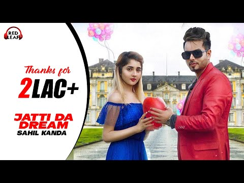 Jatti Da Dream : Sahil Kanda (Official Video) | Nisha Bhatt | New Punjabi Songs 2020  Red Leaf Music