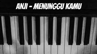 ANJI - MENUNGGU KAMU ( Piano Instrumental Cover )