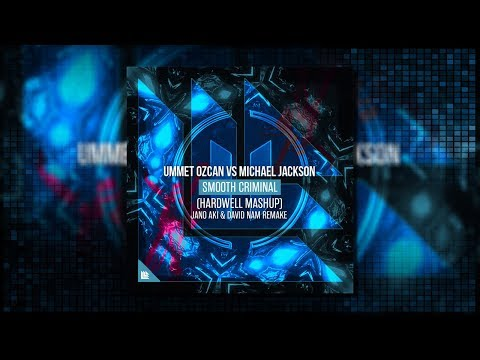Ummet Ozcan vs Michael Jackson - Smooth Criminal (Hardwell Mashup)