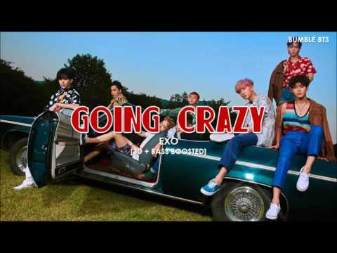 [3D+BASS BOOSTED] EXO (엑소) - GOING CRAZY (내가 미쳐) | bumble.bts